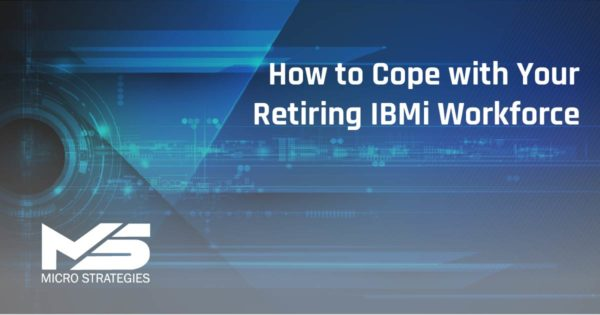 HOW TO COPE WITH YOUR RETIRING IBM¡ WORKFORCE