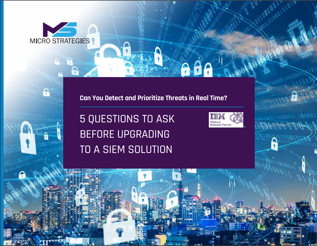 5 Questions To Ask Before Upgrading To A SIEM Solution